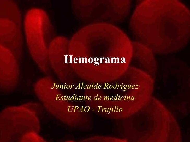 Hemograma Junior Alcalde Rodriguez Estudiante de medicina UPAO - Trujillo