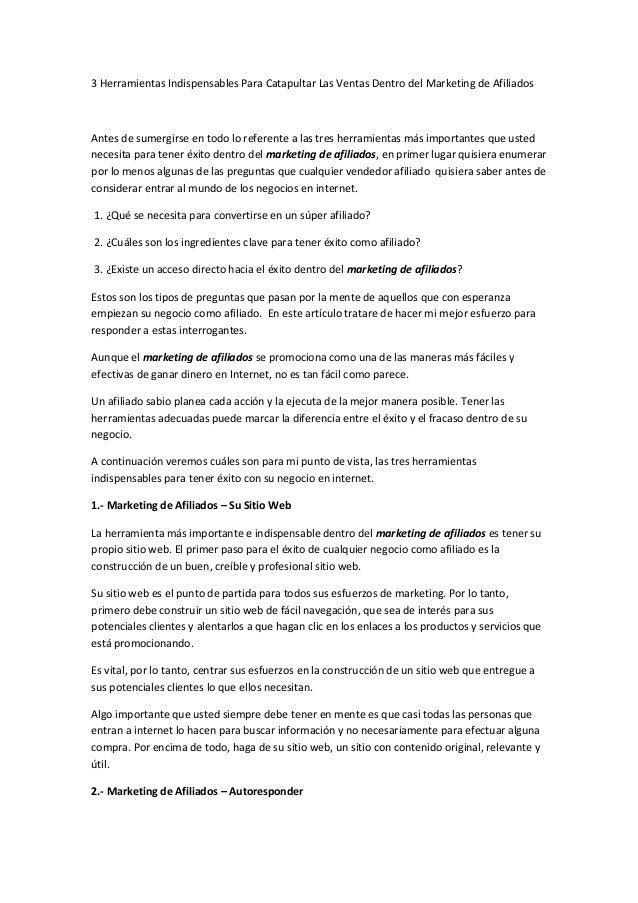 3 Herramientas Indispensables Para Catapultar Las Ventas Dentro del Marketing de Afiliados Antes de sumergirse en todo lo ...