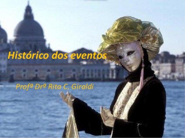 Histórico dos eventos Profª Drª Rita C. Giraldi