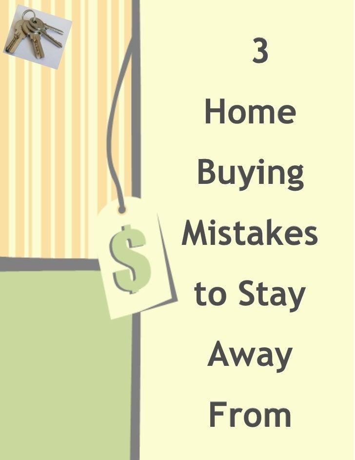 3 HomeBuyingMistakesto Stay Away From