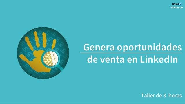 Genera oportunidades de venta en LinkedIn Taller de 3 horas