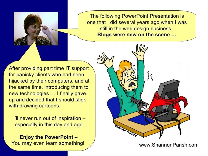 The following PowerPoint Presentation is one that I did several years ago when I was still in the web design business.  Bl...