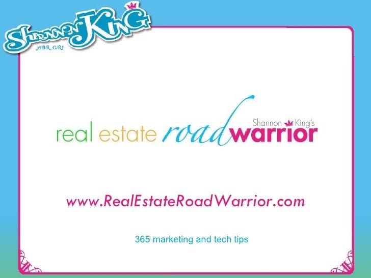 www.RealEstateRoadWarrior.com 365 marketing and tech tips