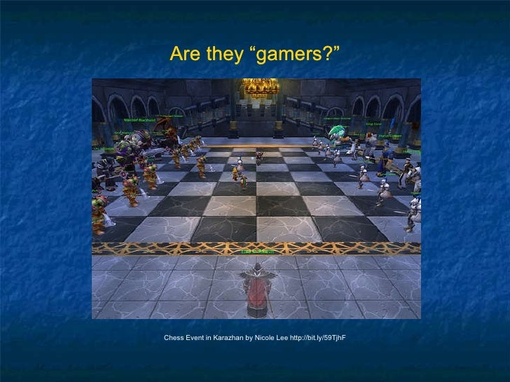 """Are they """"gamers?"""" Chess Event in Karazhan by Nicole Lee http://bit.ly/59TjhF Are they """"gamers?"""""""