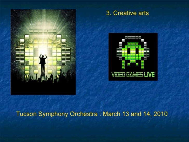 Tucson Symphony Orchestra : March 13 and 14, 2010 3. Creative arts