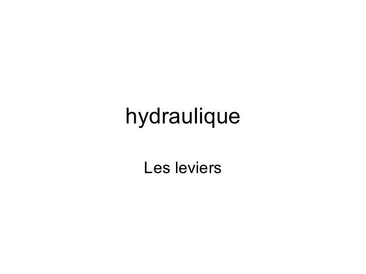 hydraulique Les leviers