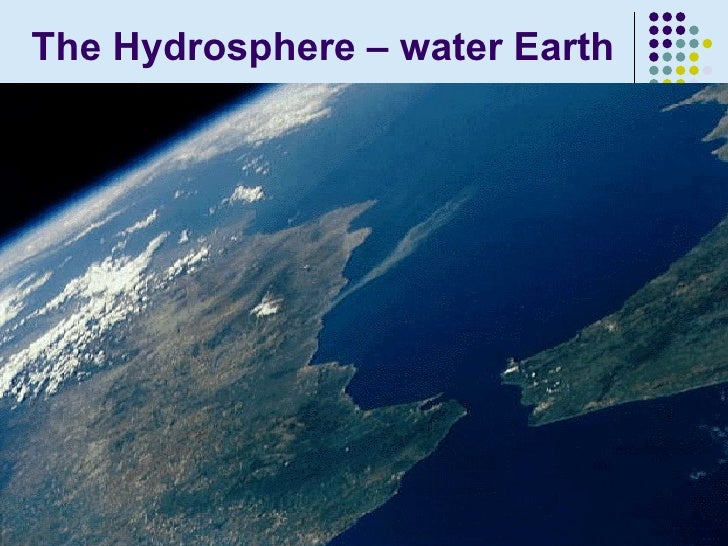 the hydrosphere The area near the surface of the earth can be divided into four interconnected  spheres: lithosphere, hydrosphere, biosphere, and atmosphere.
