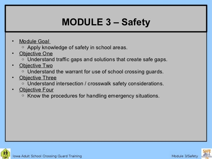 MODULE 3 – Safety•   Module Goal     o Apply knowledge of safety in school areas.•   Objective One     o Understand traffi...
