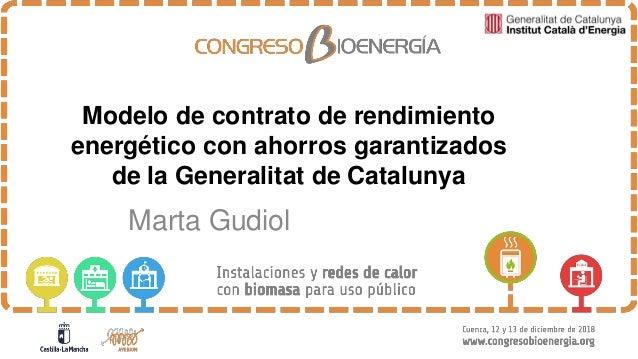 Modelo de contrato de rendimiento energético con ahorros garantizados de la Generalitat de Catalunya Marta Gudiol