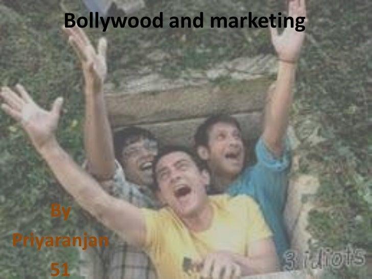 Bollywood and marketing     ByPriyaranjan     51