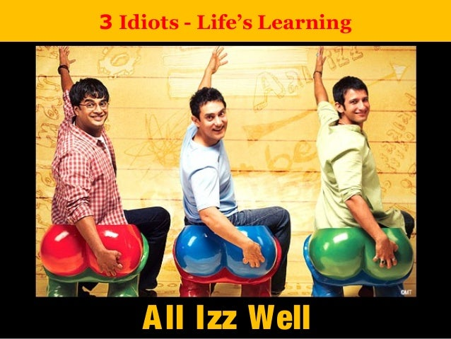 3 Idiots - Life's Learning All Izz WellAll Izz Well