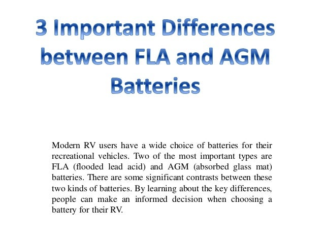 difference between agm and egm Location: different battery types differences between agm, gel and flooded batteries: the most common battery for marine, rv and solar applications is the lead-acid battery, but there are many kinds.