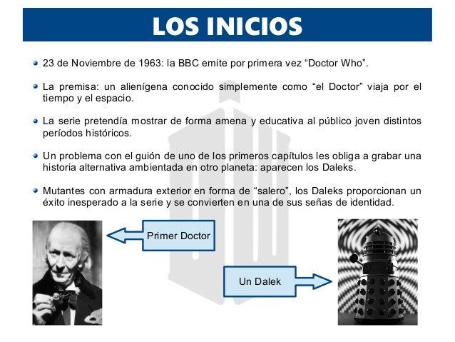 """LOS INICIOS 23 de Noviembre de 1963: la BBC emite por primera vez """"Doctor Who"""". La premisa: un alienígena conocido simplem..."""