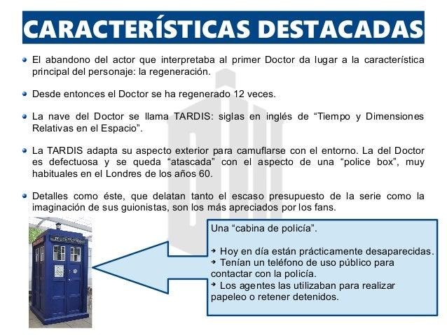 CARACTERÍSTICAS DESTACADAS El abandono del actor que interpretaba al primer Doctor da lugar a la característica principal ...
