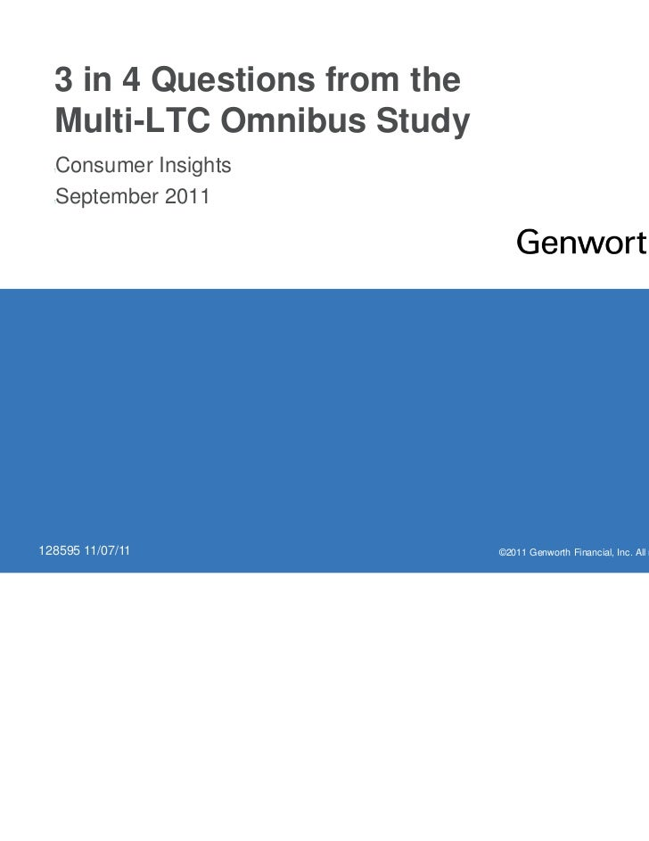 3 in 4 Questions from the  Multi-LTC Omnibus Study  Consumer Insights    September 2011  128595 11/07/11            ...