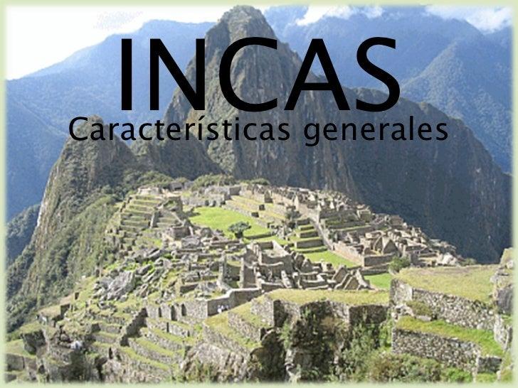 INCAS Características generales