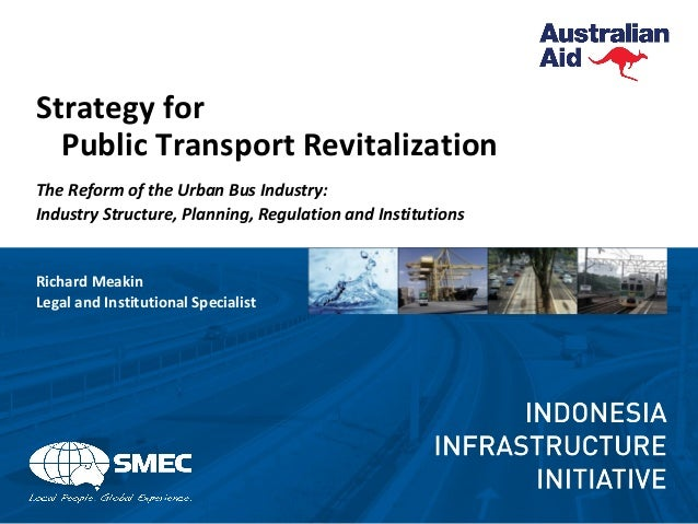 Strategy for Public Transport Revitalization The Reform of the Urban Bus Industry: Industry Structure, Planning, Regulatio...