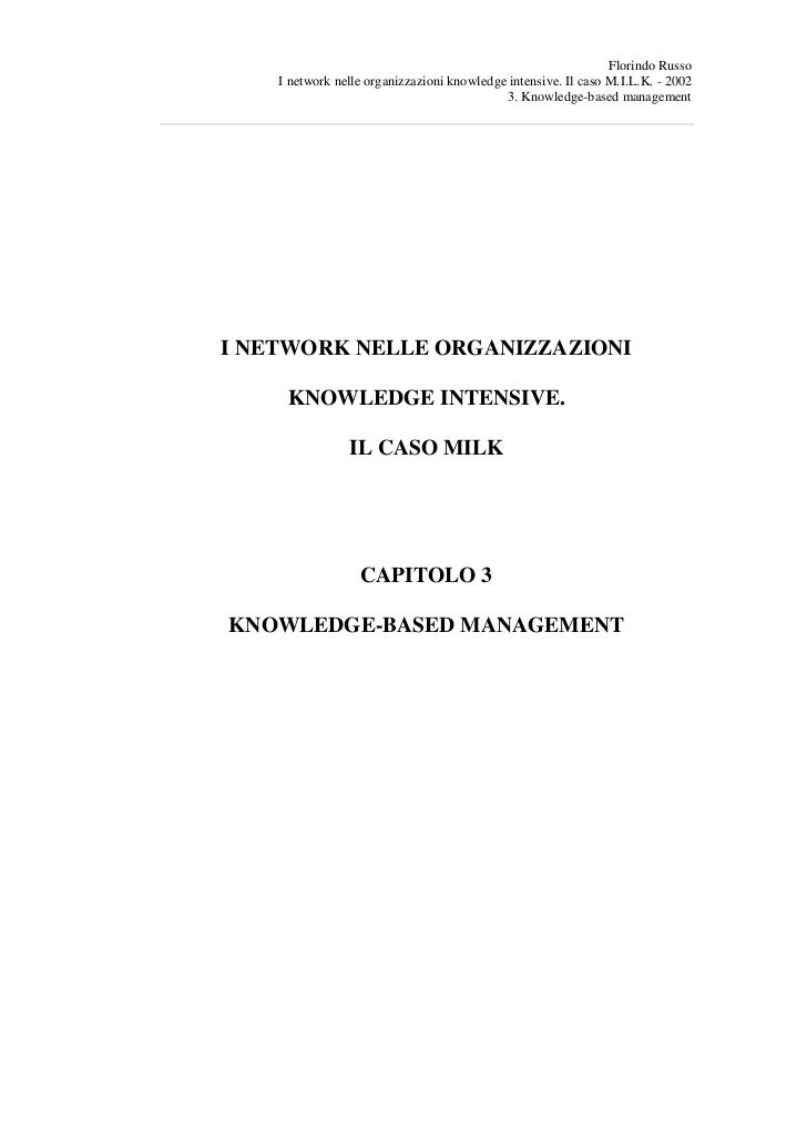 Florindo Russo    I network nelle organizzazioni knowledge intensive. Il caso M.I.L.K. - 2002                             ...