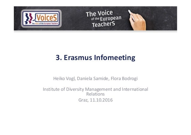 3. Erasmus Infomeeting Heiko Vogl, Daniela Samide, Flora Bodrogi Institute of Diversity Management and International Relat...