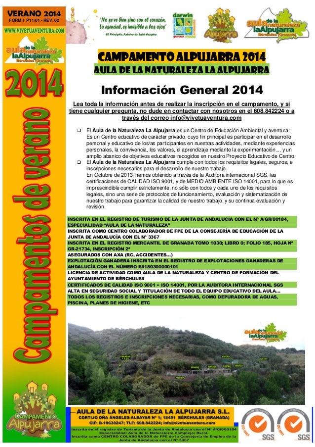 –– VERANO 2014 FORM I P11/01 - REV. 02 CAMPAMENTO ALPUJARRA 2014 AULA DE LA NATURALEZA LA ALPUJARRA Información General 20...