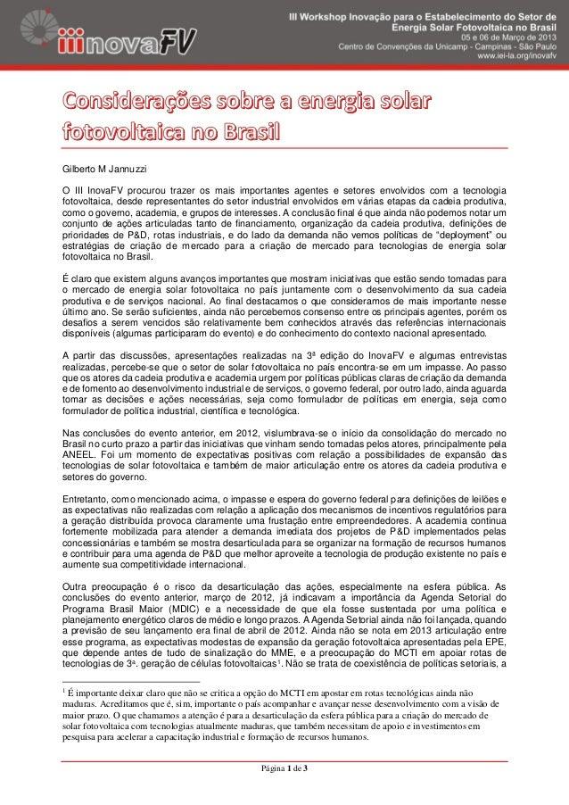 Página 1 de 3Gilberto M JannuzziO III InovaFV procurou trazer os mais importantes agentes e setores envolvidos com a tecno...