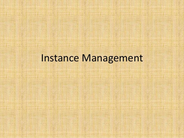 Instance Management