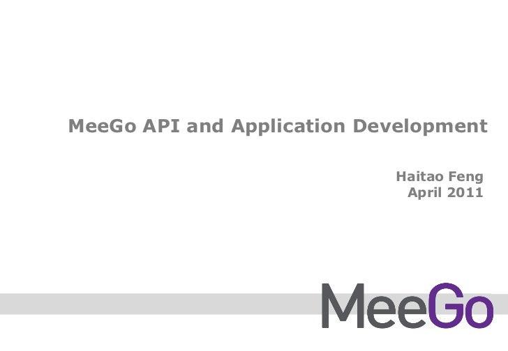 MeeGo API and Application Development                            Haitao Feng                             April 2011