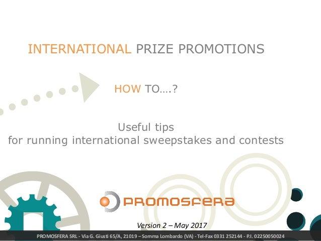 PROMOSFERA SRL - Via G. Giusti 65/A, 21019 – Somma Lombardo (VA) - Tel-Fax 0331 252144 - P.I. 02250050024 INTERNATIONAL PR...