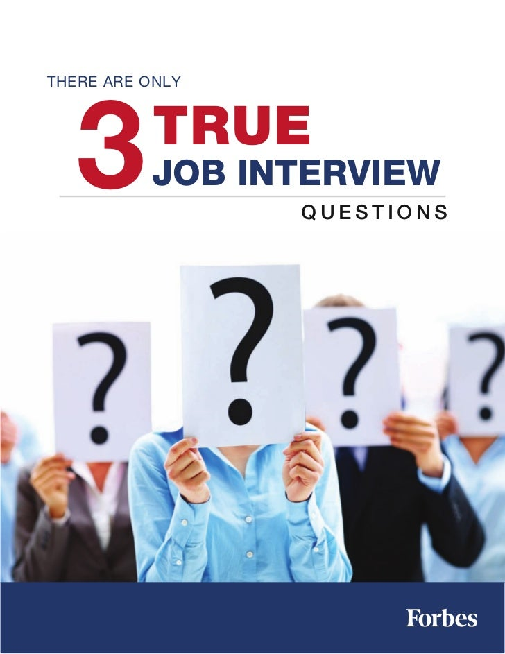 3THERE ARE ONLY           TRUE          JOB INTERVIEW                 QUESTIONS