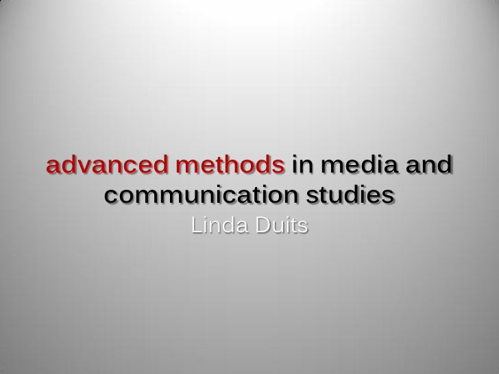 advanced methods in media and    communication studies          Linda Duits