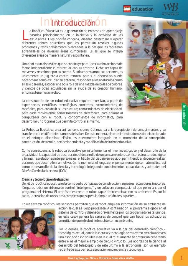 R Programa una Laptop por Niño - Robótica Educativa WeDo 1 Introducción L a integra diferentesáreasdemaneranaturalyespontá...