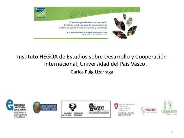Instituto HEGOA de Estudios sobre Desarrollo y Cooperación Internacional, Universidad del País Vasco. Carlos Puig Lizarrag...