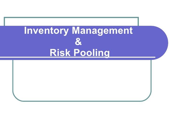 Inventory Management  &  Risk Pooling
