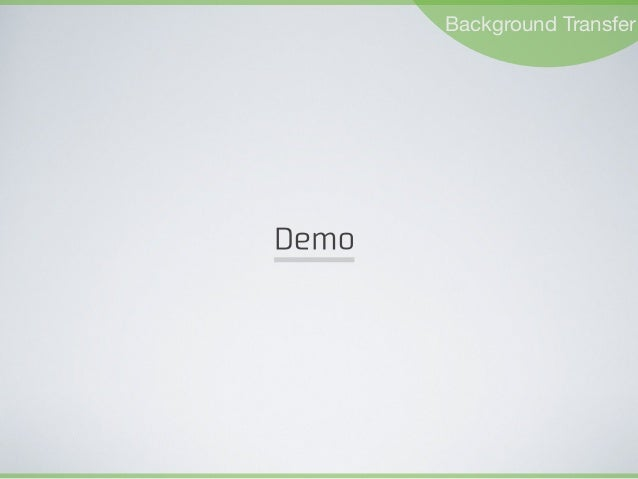Background Transfer Demo