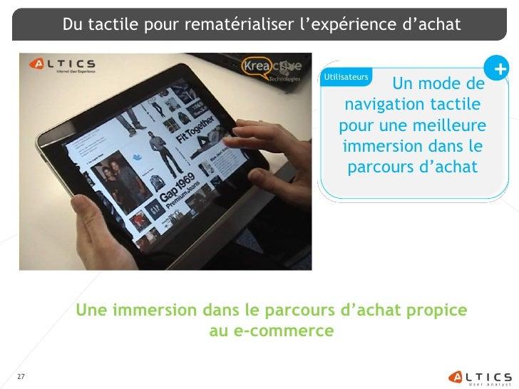 Du tactile pour rematérialiser l'expérience d'achat                                        Utilisateurs                   ...