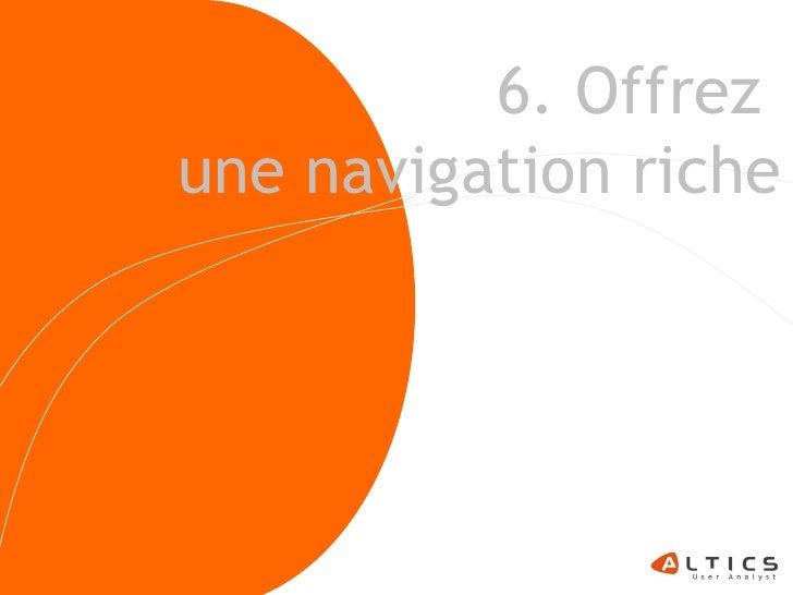 6. Offrez une navigation riche                       36