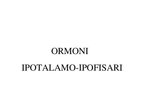 ORMONI IPOTALAMO-IPOFISARI