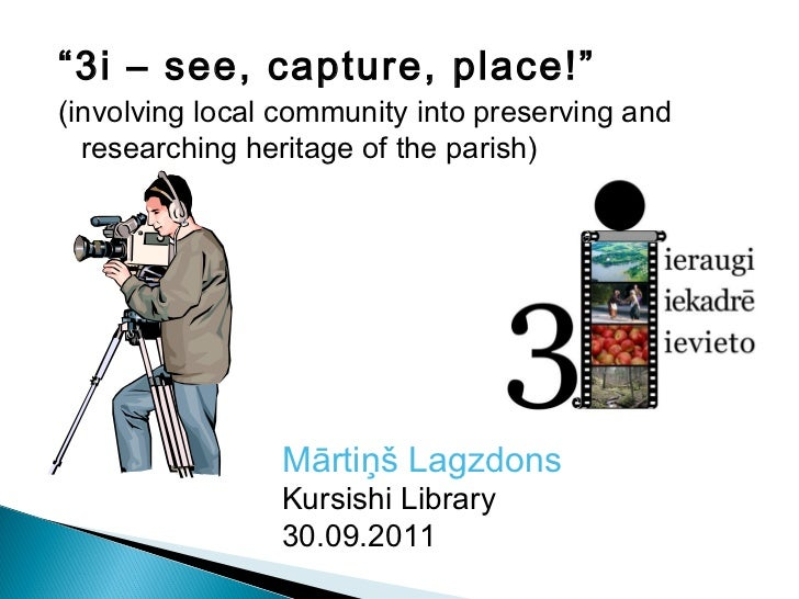 """""""3i – see, capture, place!""""(involving local community into preserving and  researching heritage of the parish)            ..."""