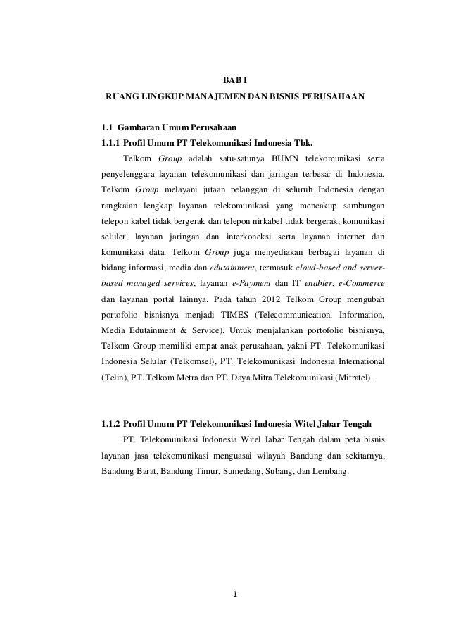 1  BAB I  RUANG LINGKUP MANAJEMEN DAN BISNIS PERUSAHAAN  1.1 Gambaran Umum Perusahaan  1.1.1 Profil Umum PT Telekomunikasi...