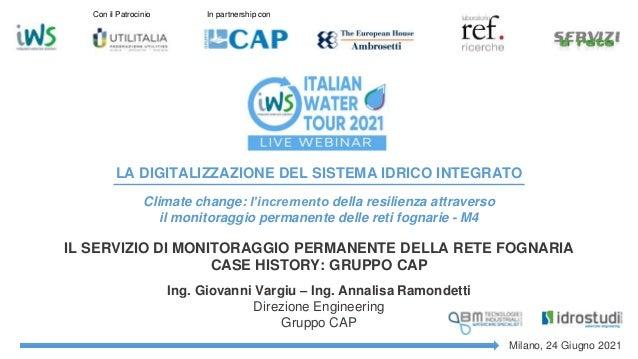 Ing. Giovanni Vargiu – Ing. Annalisa Ramondetti Direzione Engineering Gruppo CAP IL SERVIZIO DI MONITORAGGIO PERMANENTE DE...