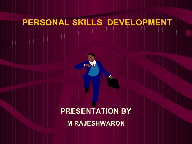 PERSONAL SKILLS  DEVELOPMENT PRESENTATION BY M RAJESHWARON