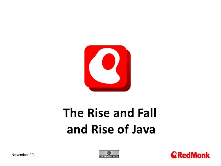 The Rise and Fall  and Rise of Java November 2011