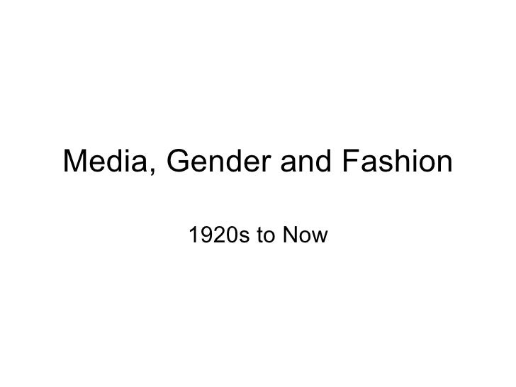 Media, Gender and Fashion 1920s to Now