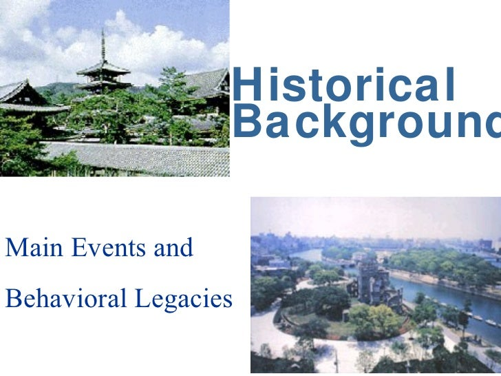 Historical Background Main Events and Behavioral Legacies