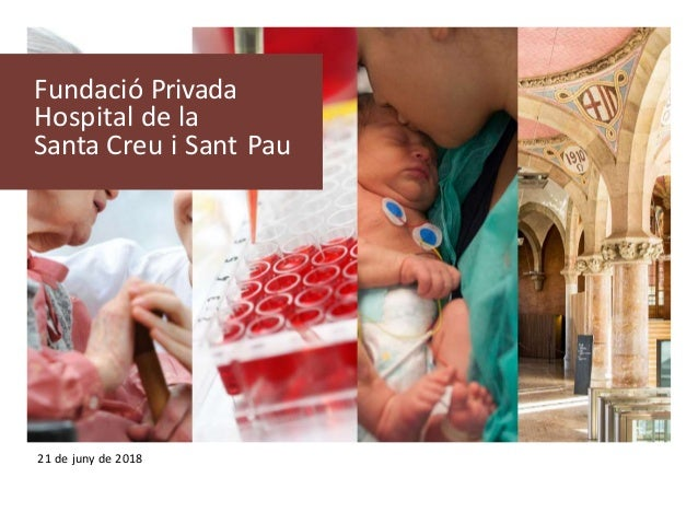 Fundació Privada Hospital de la Santa Creu i Sant Pau 21 de juny de 2018