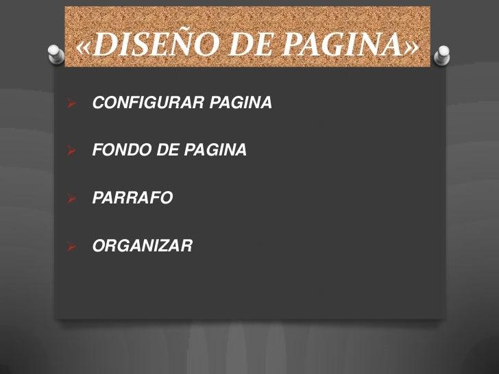 «DISEÑO DE PAGINA» CONFIGURAR PAGINA FONDO DE PAGINA PARRAFO ORGANIZAR