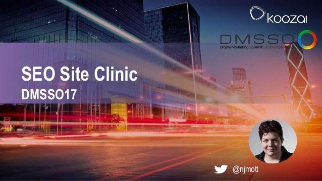 @njmott DMSSO17 SEO Site Clinic