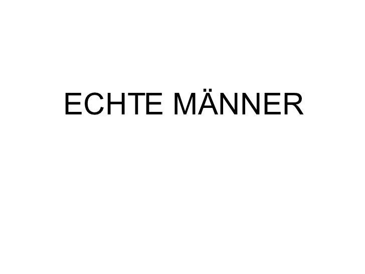 ECHTE MÄNNER