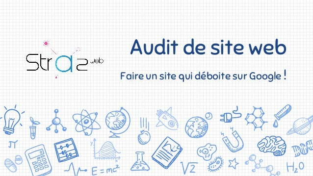 Audit de site web Faire un site qui déboite sur Google !