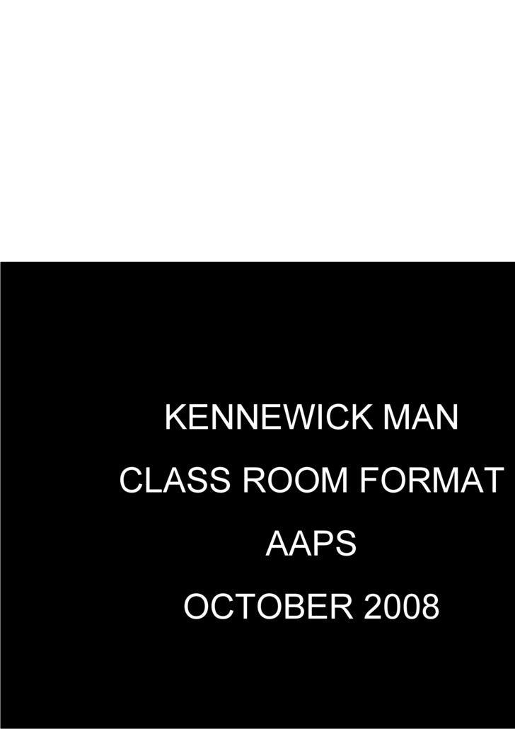 KENNEWICK MAN CLASS ROOM FORMAT AAPS OCTOBER 2008